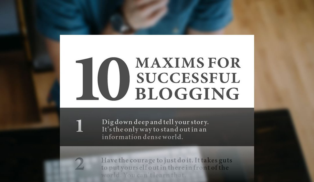 10 Maxims of Successful Blogging