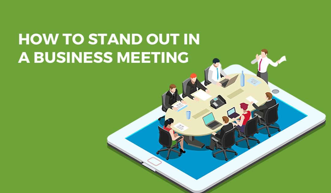 How to Stand Out in a Business Meeting