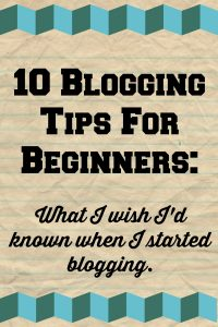 10 blogging tips for beginners: What I wish I had known