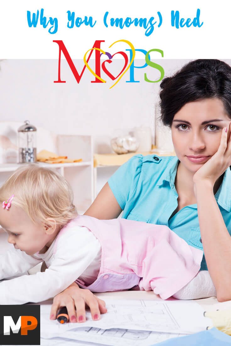 Why You (Mom) Need MOPS