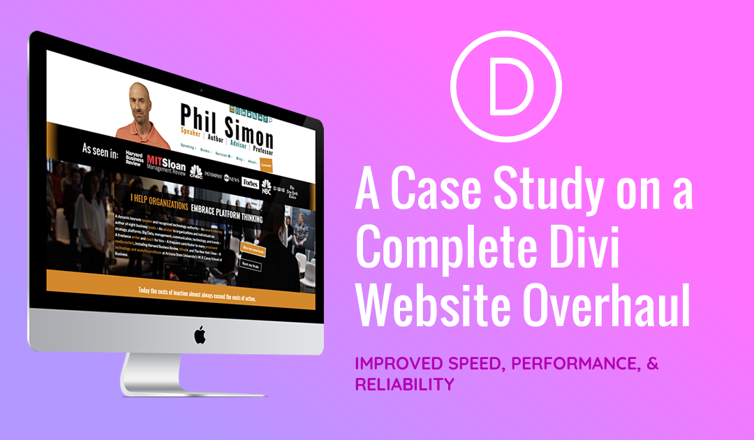 Phil Simon – A Case Study on a Complete Divi Website Overhaul