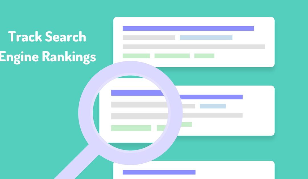 Why and How to Track Search Engine Rankings