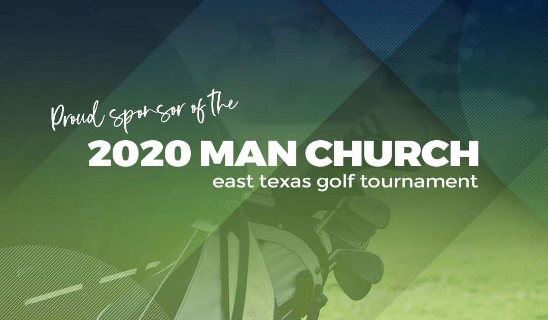 Monterey Premier Is Proud to Be a Platinum Sponsor for the East Texas 2020 Man Church Golf Tournament
